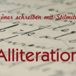 Stilmittel - Alliteration