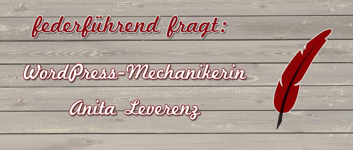 federführend fragt - WordPress-Mechanikerin Anita Leverenz