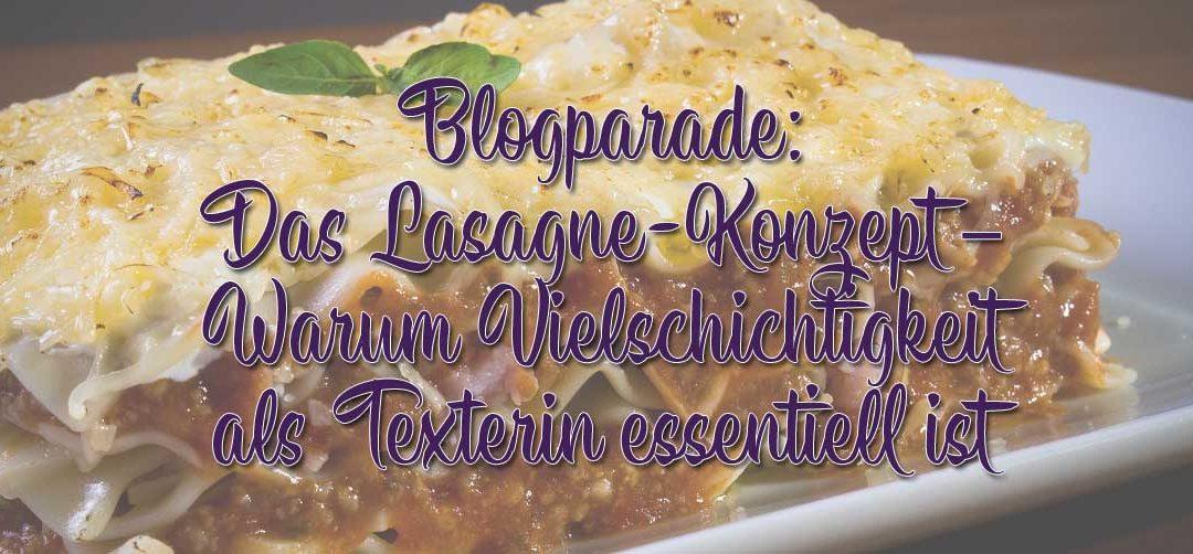 Blogparade: Das Lasagne-Konzept – Warum Vielschichtigkeit als Texterin essentiell ist