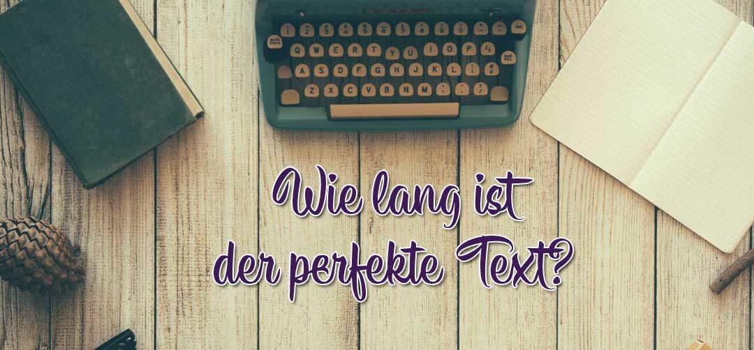 Wie lange ist der perfekte Text?