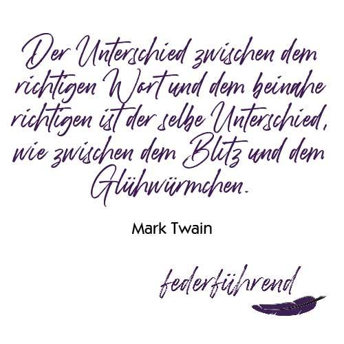 Zitat Mark Twain richtiges Wort